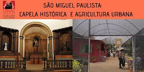 INSCRIÇÕES ENCERRADAS SÃO MIGUEL PAULISTA: Capela Histórica e Agricultura Urbana ingressos