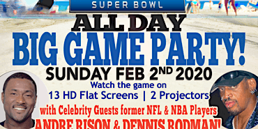 SuperBowl All Day Beach Party & SuperBowl Viewing Party! (with Dennis Rodman & Andre Rison)