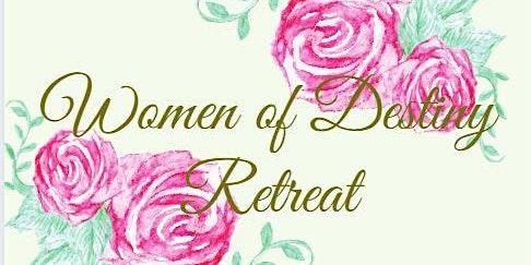 Women of Destiny Retreat
