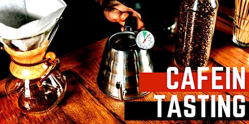 CAFEIN TASTING