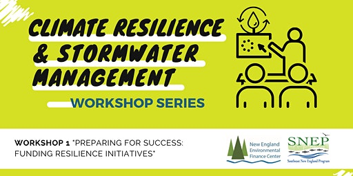Workshop 1:  Preparing for Success-Funding Climate Resilience Initiatives