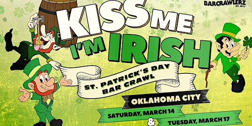 Kiss Me, I'm Irish: Oklahoma City St. Patrick's Day Bar Crawl (2 Days)