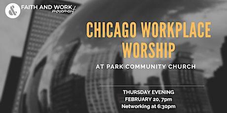 Chicago Workplace Worship Night tickets