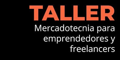 """TALLER """"Mercadotecnia para emprendedores y freelancers"""" boletos"""
