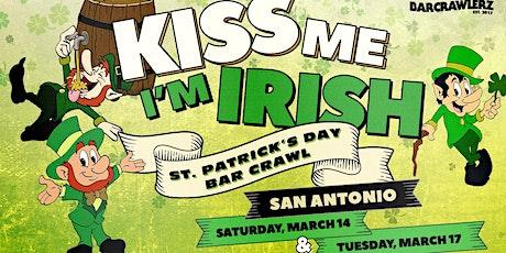 Kiss Me, I'm Irish: San Antonio St. Patrick's Day Bar Crawl (2 Days) tickets