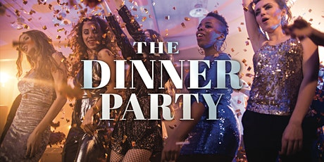 The Dinner Party (In affiliation w/Makeem Believe) tickets
