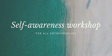 Self Awareness for Entrepreneurs Workshop tickets