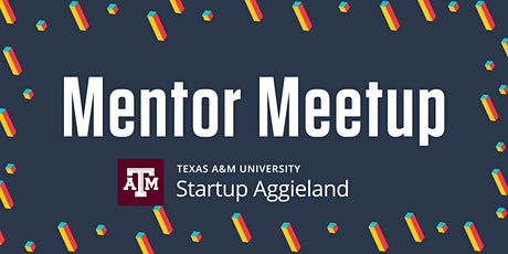 Mentor Meetup at Startup Aggieland tickets