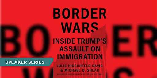 """Border Wars: Inside Trump's Assault on Immigration"""