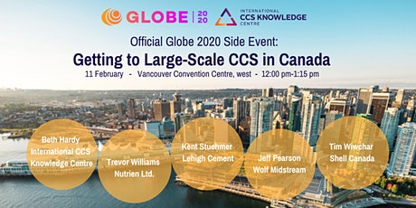 GLOBE2020 Official Side-event: Getting to Large Scale CCS in Canada tickets