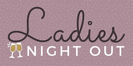 Ladies Night Out - Mt. Holly tickets