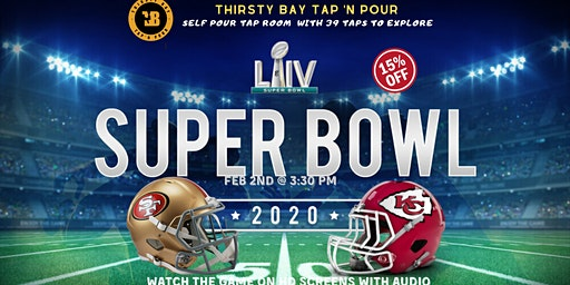 Super Bowl  LIV Watch party @ Thirsty Bay Tap 'N Pour