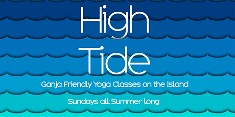 High Tide: Ganja Friendly Yoga tickets