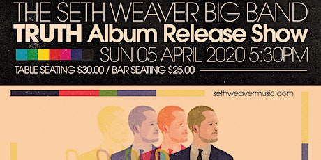"""The Seth Weaver Big Band """"Truth"""" Album Release Show tickets"""