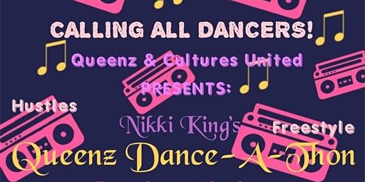 Nikki King Presents Queenz Dance-A-Thon