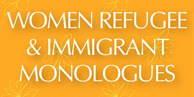 Women Refugee & Immigrant Monologues