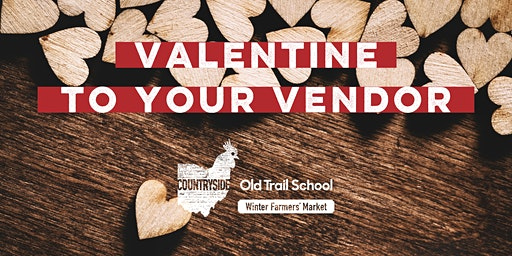 Valentine to Your Vendor at Countryside Farmers' Market