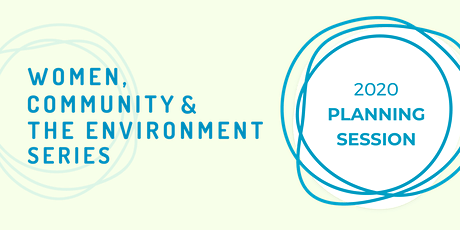 Women, Community and Environment Community Planning Session tickets