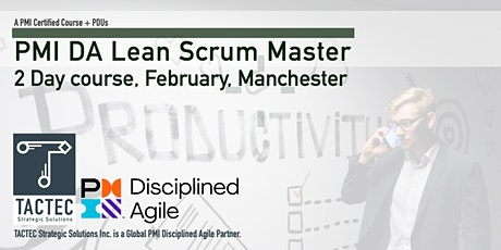 PMI Disciplined Agile Lean Scrum Master (DALSM)-2 Day Workshop-Manchester tickets