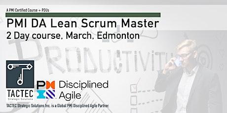 PMI Disciplined Agile Lean Scrum Master (DALSM)-2 Day Workshop-Edmonton tickets