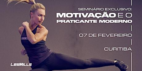 SEMINÁRIO: Motivação e o Praticante Moderno - Curitiba ingressos