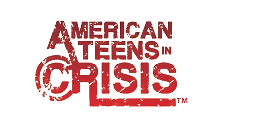 American Teens in Crisis Conference ~ Through Their Eyes