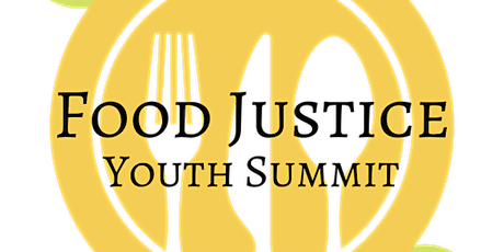 2020 Food Justice Youth Summit tickets