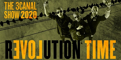 The 3canal Show - Revolution Time tickets