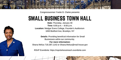 Congresswoman Yvette D. Clarke Presents: Small Business Town Hall