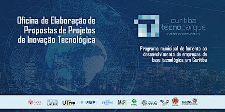 17ª OFICINA TECNOPARQUE - ELABORAÇÃO DE PROJETOS DE INOVAÇÃO TECNOLÓGICA ingressos