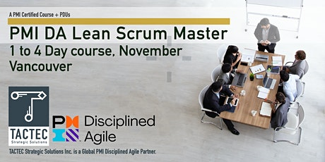 PMI Disciplined Agile Lean Scrum Master (DALSM)-4 Day Workshop-Vancouver tickets