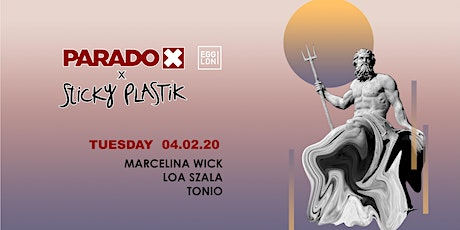 Paradox Tuesday x Sticky Plastik w/ Marcelina Wick, Loa Szala, Tonio tickets
