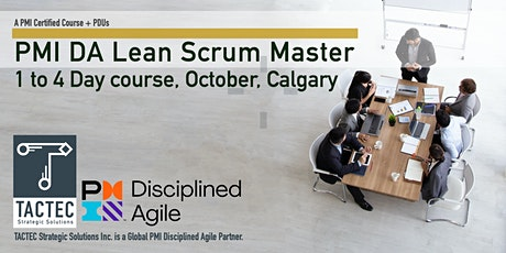 PMI Disciplined Agile Lean Scrum Master (DALSM)-4 Day Workshop-Calgary tickets