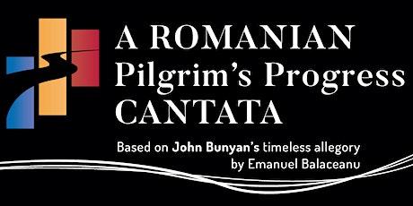 A Romanian Pilgrim's Progress Cantata tickets