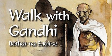 Walk with Gandhi: Bóthar na Saoirse tickets