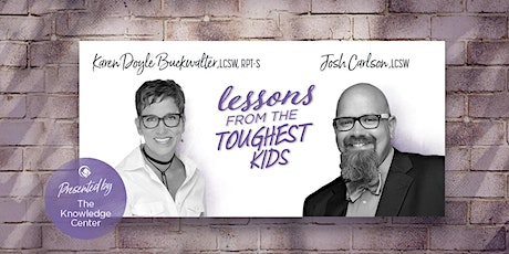 Lessons from the Toughest Kids: Working with Attachment and Trauma Issues tickets