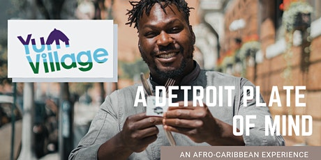 Detroit Plate of Mind - An Afro Caribbean Experience tickets