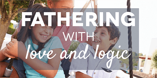 Fathering with Love and Logic®, Salt Lake County, Class #5253