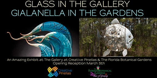 Glass in the Gallery /Gialanella in the Gardens Opening Reception