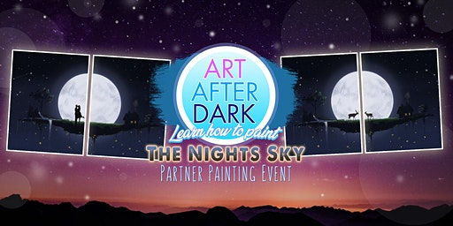 Art After Dark, The Night Skys, Partner Painting Event.