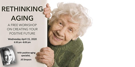 RETHINKING AGING  - A FREE  WORKSHOP tickets