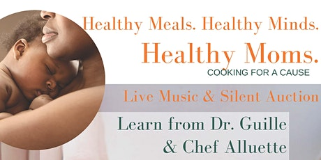Healthy Meals. Healthy Minds. Happy Moms. tickets