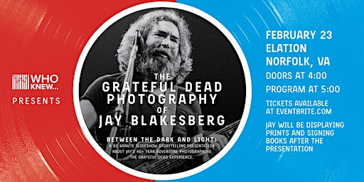 WHO KNEW Presents The Grateful Dead Photography of Jay Blakesberg