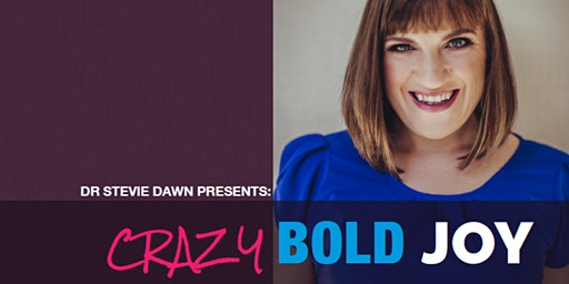 Crazy, Bold Joy Intensive