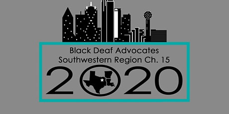 Dallas Black Deaf Advocates Inc. host South-West Regional Conference 2020 tickets