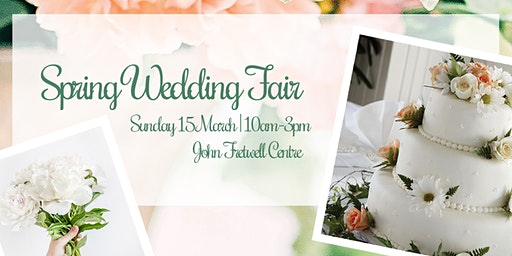 Spring Wedding Fair 2020 - John Fretwell Centre