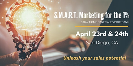 2-DAY Home Care Sales Bootcamp: S.M.A.R.T. Marketing for the 1%™ tickets