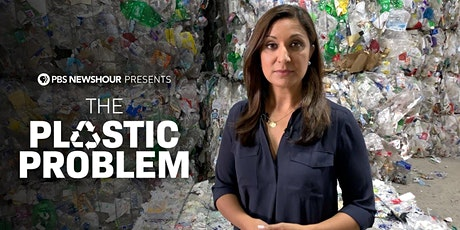 PBS NewsHour Presents The Plastic Problem tickets