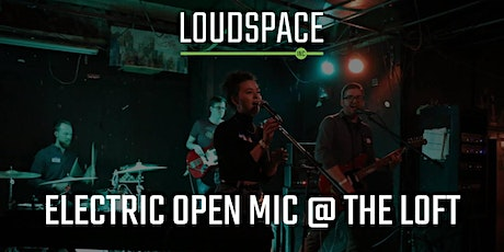 Electric Open Mic presented by Loudspace tickets