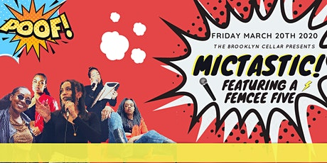 MICTASTIC! FEATURING A FEMCEE FIVE tickets